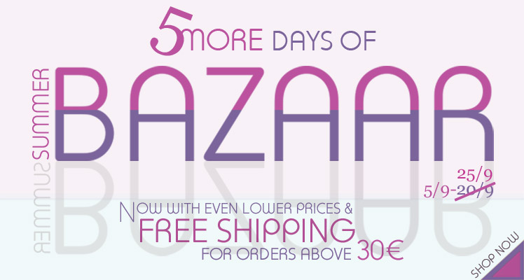 5 more days of Summer Bazaar! Now with even lower prices and Free Shipping!
